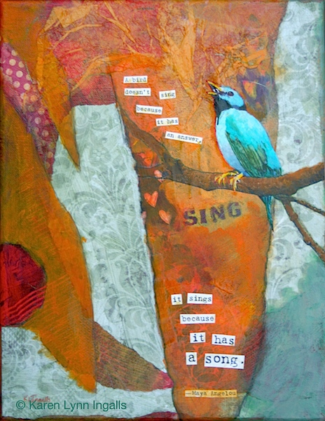 Sing, painting of bird, mixed media painting, painting with quotation, Karen Lynn Ingalls