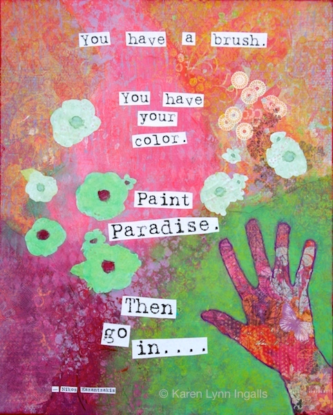 Mixed media painting, Nikos Kazantzakis quotation, collage painting, Karen Lynn Ingalls